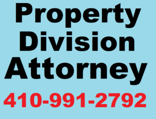 Maryland Divorce Attorney - Property Division Attorney